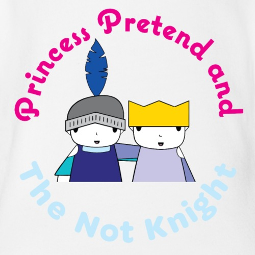 Princess Pretend and the Not Knight Together! - Organic Short Sleeve Baby Bodysuit