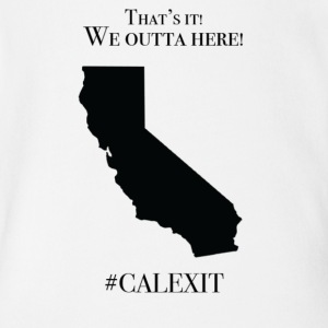 We outta here!#CALEXIT - Short Sleeve Baby Bodysuit