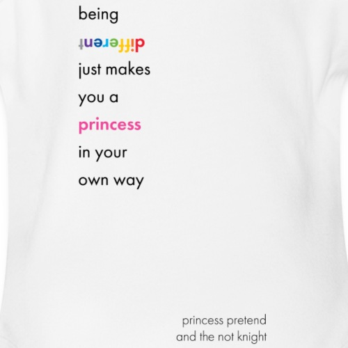 Being different makes you your own princess! - Organic Short Sleeve Baby Bodysuit