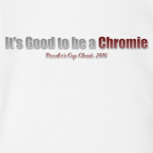 its good to be a chromie - Short Sleeve Baby Bodysuit