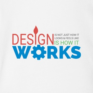 Design is how it works - Short Sleeve Baby Bodysuit