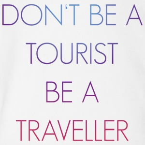 Don't be a tourist be a traveller. - Short Sleeve Baby Bodysuit
