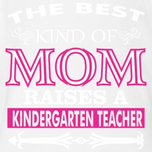 The Best Kind Of Mom Raises A Kindergarten Teacher - Short Sleeve Baby Bodysuit