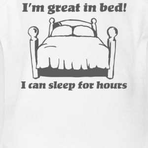 I m great in bed I can sleep for hours - Short Sleeve Baby Bodysuit