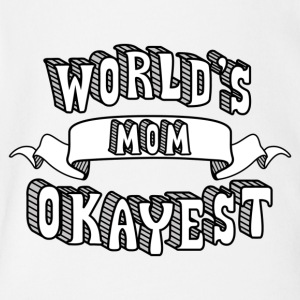 World s Okayest Mom - Best Mom Ever - Short Sleeve Baby Bodysuit