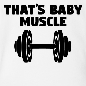 That's Baby Muscle - Short Sleeve Baby Bodysuit