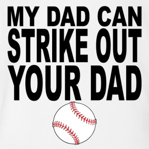 My Dad Can Strike Out Your Dad - Short Sleeve Baby Bodysuit