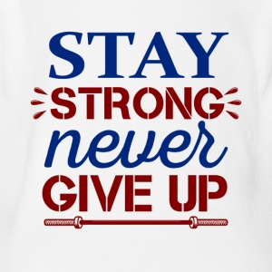 Stay Strong Never Give Up - Short Sleeve Baby Bodysuit