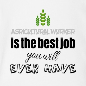 Agricultural worker is the best job you will have - Short Sleeve Baby Bodysuit