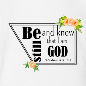Be Still and know that i am God - Short Sleeve Baby Bodysuit