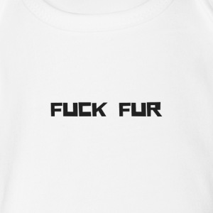 FUCK FUR - Short Sleeve Baby Bodysuit