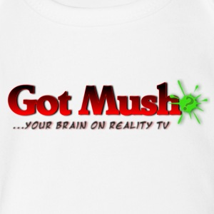 Got Mush? ...your brain on reality tv - Short Sleeve Baby Bodysuit