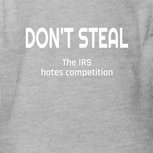 Don't Steal The IRS Hates Competition - Organic Short Sleeve Baby Bodysuit