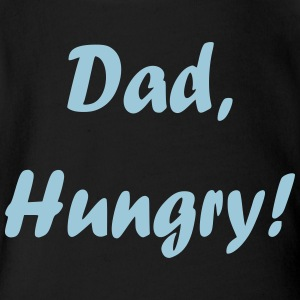 Dad, Hungry! - Short Sleeve Baby Bodysuit