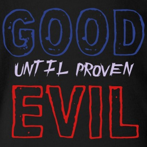 good until proven evil - Short Sleeve Baby Bodysuit