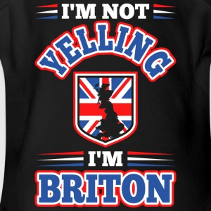 Im Not Yelling Im Briton - Short Sleeve Baby Bodysuit