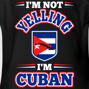Im Not Yelling Im Cuban - Short Sleeve Baby Bodysuit