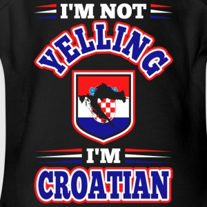 Im Not Yelling Im Croatian - Short Sleeve Baby Bodysuit