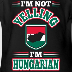 Im Not Yelling Im Hungarian - Short Sleeve Baby Bodysuit