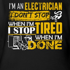 Electrician I Stop When I'm Done Shirt - Short Sleeve Baby Bodysuit