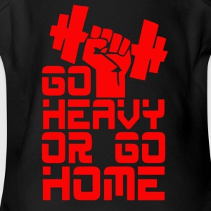 Go heavy or go home - Short Sleeve Baby Bodysuit