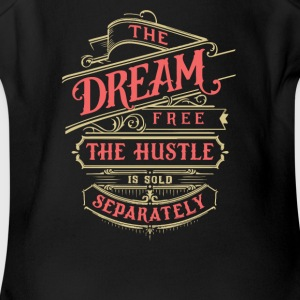 The dream is free the hustle is sold separately - Short Sleeve Baby Bodysuit