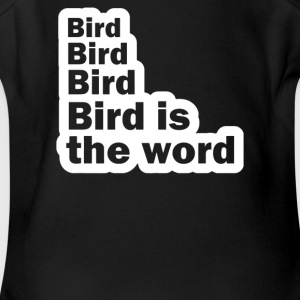 Bird Bird Bird Bird Is The Word - Short Sleeve Baby Bodysuit