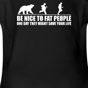 Be Nice to Fat People Bear Chase Funny Pub Joke - Short Sleeve Baby Bodysuit