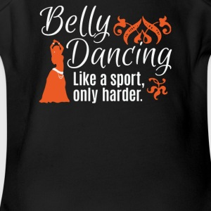 Belly Dancing Only Harder - Short Sleeve Baby Bodysuit