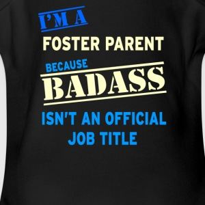 I m a Foster Parent Badass Job - Short Sleeve Baby Bodysuit