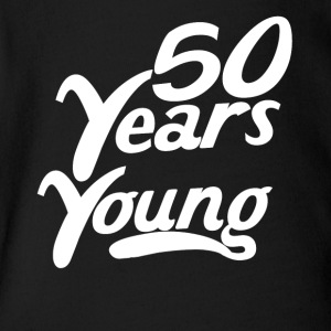 50 Years Young Funny 50th Birthday - Short Sleeve Baby Bodysuit