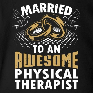Married To An Awesome Physical Therapist - Short Sleeve Baby Bodysuit