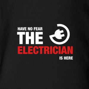 Have No Fear The Electrician Is Here - Short Sleeve Baby Bodysuit