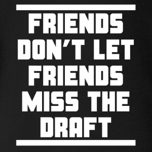 Friends Don't Let Friends Miss The Draft - Short Sleeve Baby Bodysuit
