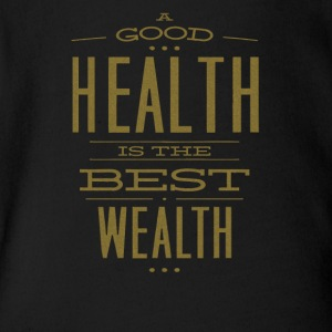 A Good Health Is The Best Wealth - Short Sleeve Baby Bodysuit
