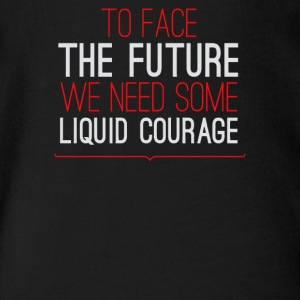 To face the future we need some liquid courage - Short Sleeve Baby Bodysuit