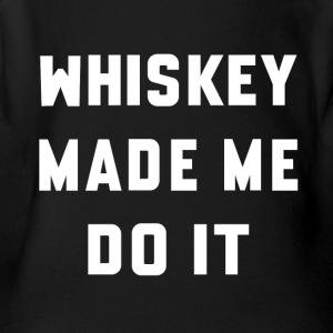 Whiskey Made Me Do It - Short Sleeve Baby Bodysuit