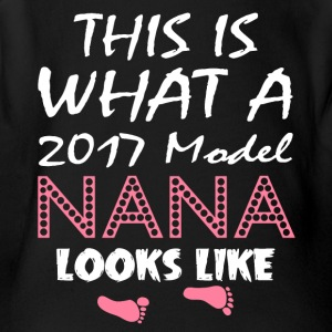 This Is What A 2017 Model Nana Looks Like T Shirt - Short Sleeve Baby Bodysuit