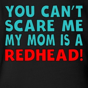 You Can't Scare Me My Mom Is A Redhead - Short Sleeve Baby Bodysuit