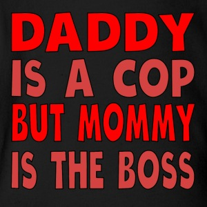 Daddy Is A Cop Mommy Is The Boss - Short Sleeve Baby Bodysuit