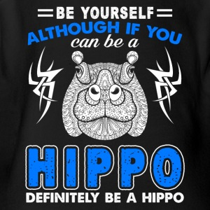 FUNNY BE YOURSELF HIPPO TEE SHIRT - Short Sleeve Baby Bodysuit