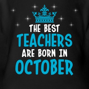 The best teachers are born in October - Short Sleeve Baby Bodysuit