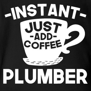 Instant Plumber Just Add Coffee - Short Sleeve Baby Bodysuit