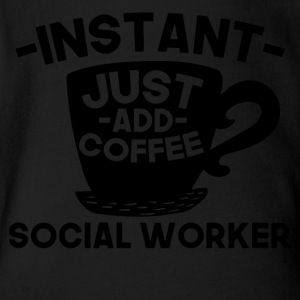 Instant Social Worker Just Add Coffee - Short Sleeve Baby Bodysuit