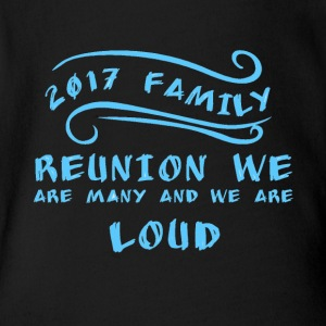 2017 Family Reunion we are many and we are loud - Short Sleeve Baby Bodysuit