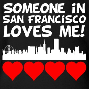Someone In San Francisco California Loves Me - Short Sleeve Baby Bodysuit