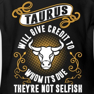 Taurus Will Give Credit To Whom Its Due Theyre Not - Short Sleeve Baby Bodysuit