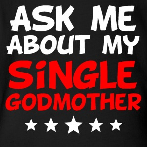 Ask Me About My Single Godmother - Short Sleeve Baby Bodysuit