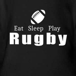 Eat Sleep Play Rugby- cool shirt,geek hoodie,tank - Short Sleeve Baby Bodysuit