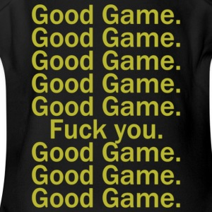 Good Game Good Game Fuck You - Short Sleeve Baby Bodysuit